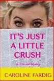 It's Just a Little Crush, Caroline Fardig, 148409851X