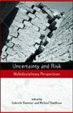 Uncertainty and Risk : Multidisciplinary Perspectives, , 1844078515