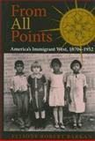 From All Points : America's Immigrant West, 1870s-1952, Barkan, Elliott Robert, 025334851X