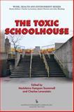 The Toxic Schoolhouse, Madeleine Kangsen Scammell, Charles Levenstein, 089503851X