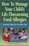 How to Manage Your Child's Life-Threatening Food Allergies, Linda M. Coss, 0970278519