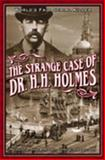 The Strange Case of Dr. H. H. Holmes, , 0975918516