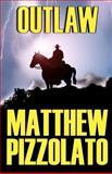 Outlaw, Matthew Pizzolato, 1479378518