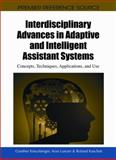 Interdisciplinary Advances in Adaptive and Intelligent Assistant Systems : Concepts, Techniques, Applications, and Use, Gunther Kreuzberger, 1615208518