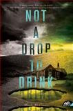 Not a Drop to Drink, Mindy McGinnis, 0062198513