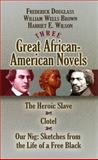 Three Great African-American Novels, Frederick Douglass and William Wells Brown, 0486468518