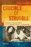 Crucible of Struggle : A History of Mexican America from the Colonial Period to the Present Era, Vargas, Zaragosa, 0195158512