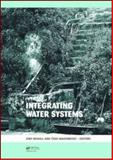 Integrating Water Systems : Proceedings of the Tenth International Conference on Computing and Control in the Water Industry 2009, Boxall, Joby, 0415548519