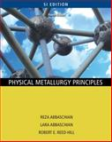 Physical Metallurgy Principles, Abbaschian, Reza and Reed-Hill, Robert E., 0495438510