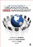 International Handbook of Organizational Crisis Management, Pearson, Christine M. and Roux-Dufort, Christophe, 0761988513