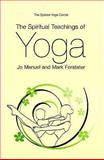 The Spiritual Teachings of Yoga, Jo Manuel and Mark Forstater, 0955888514