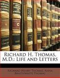 Richard H Thomas, M D, Richard Henry Thomas and Anna Braithwaite Thomas, 1141978512