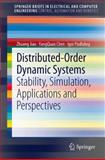 Distributed-Order Dynamic Systems : Stability, Simulation, Applications and Perspectives, Jiao, Zhuang and Podlubný, Igor, 1447128516