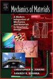 Mechanics of Materials : A Modern Integration of Mechanics and Materials in Structural Design, Khanna, Sanjeev and Jenkins, Christopher, 0123838525