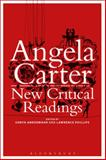 Angela Carter: New Critical Readings, , 1472528522