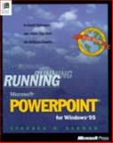 Running Microsoft PowerPoint for Windows 95 : In-Depth Reference and Inside Tips from the Software Experts, Sagman, Stephen W., 1556158521