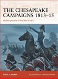 The Chesapeake Campaigns, 1813-1815, Scott Sheads, 1780968523