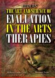 Feders' the ART and SCIENCE of EVALUATION in the ARTS THERAPIES : How Do You Know What's Working?, Cruz, Robyn Flaum and Feder, Bernard, 0398088527