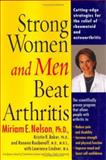 Strong Women and Men Beat Arthritis, Miriam E. Nelson and Kristin R. Baker, 0399148523