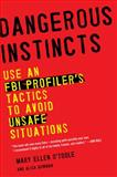 Dangerous Instincts, Mary Ellen O'Toole and Alisa Bowman, 0452298520