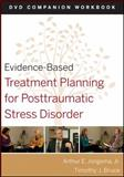 Evidence-Based Treatment Planning for Posttraumatic Stress Disorder, Jongsma, Arthur E. and Bruce, Timothy J., 0470568526