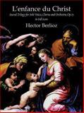 L'enfance du Christ, Op. 25, in Full Score, Hector Berlioz, 0486408523