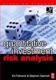 Quantitative Investment Risk Analysis, Fishwick, Ed and Satchell, Stephen, 0750668520