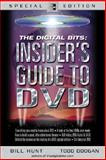 The Digital Bits Insider's Guide to DVD, Hunt, Bill and Doogan, Todd, 0071418520