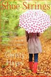 Shoe Strings, Christy Hayes, 1477628525