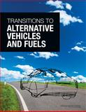 Transitions to Alternative Vehicles and Fuels, Committee on Transitions to Alternative Vehicles and Fuels and Board on Energy and Environmental Systems, 0309268524