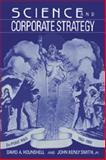 Science and Corporate Strategy : Du Pont R and D, 1902-1980, Hounshell, David A. and Smith, John Kenly, Jr., 0521028523