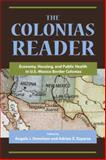 The Colonias Reader : Economy, Housing and Public Health in U. S. - Mexico Border Colonias, Esparza, Adrian X., 0816528527