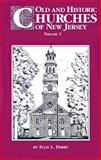Old and Historic Churches of New Jersey, Ellis L. Derry, 0937548529