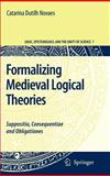 Formalizing Medieval Logical Theories : Suppositio, Consequentiae and Obligationes, Dutilh Novaes, Catarina, 1402058527