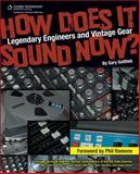 How Does It Sound Now? : Legendary Engineers and Vintage Gear, Gottlieb, Gary, 1598638521