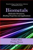 Biometals: Molecular Structures, Binding Properties and Applications, , 160876852X