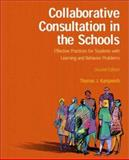 Collaborative Consultation in the Schools : Effective Practices for Students with Learning and Behavior Problems, Kampwirth, Thomas J., 0130968528