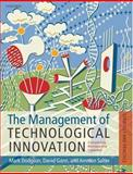 The Management of Technological Innovation : An International and Strategic Approach, Dodgson, Mark and Gann, David M., 0199208522