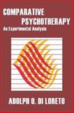 Comparative Psychotherapy : An Experimental Analysis, Adolph O. Di Loreto, 0202308529