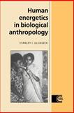 Human Energetics in Biological Anthropology, Ulijaszek, Stanley J., 0521018528