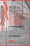 Rural Women Battering and the Justice System : An Ethnography, Websdale, Neil, 0761908528