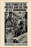 New Studies in the Politics and Culture of U. S. Communism, Brown, Michael E., 0853458529