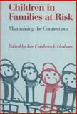Children in Families at Risk : Maintaining the Connections, , 0898628520