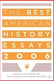 The Best American History Essays 2006, Organization of African Unity Staff, 1403968527