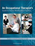 Occupational Therapist's Guide to Home Modification Practice, Ainsworth, Elizabeth and Dejonge, Desleigh, 1556428529