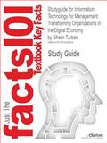 Outlines and Highlights for Information Technology for Management : Transforming Organizations in the Digital Economy by Efraim Turban, ISBN, Cram101 Textbook Reviews Staff, 1614908524