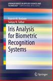 Iris Analysis for Biometric Recognition Systems, Bodade, Rajesh M. and Talbar, Sanjay, 8132218523