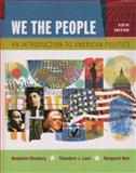 We the People : An Introduction to American Politics, Ginsberg, Benjamin and Lowi, Theodore J., 0393928527