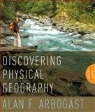Discovering Physical Geography, Arbogast, Alan F., 0470528524