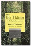 The Big Thicket : An Ecological Reevaluation, Gunter, Pete A., 0929398521